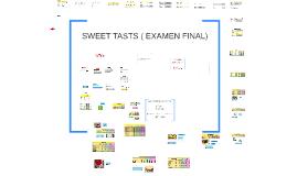 SWEET TASTS (EXAMEN FINAL)