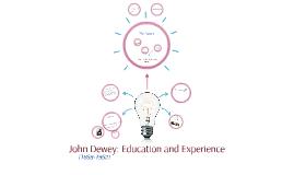 John Dewey: Education and Experience