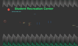 Copy of Student Recreation Center
