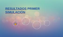 RESULTADOS PRIMER SIMULACIÓN