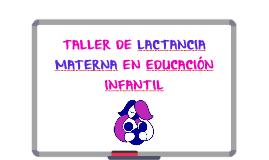 TALLER DE LACTANCIA MATERNA EN EDUCACIÓN INFANTIL