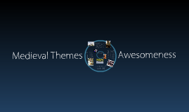 Medieval Themes'O Awesomeness