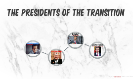 The Presidents of the Transition