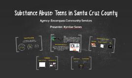 Substance Abuse: Teens in Santa Cruz County