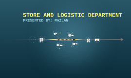 STORE AND LOGISTIC DEPARTMENT