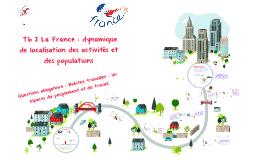 La France : dynamique de localisation des activités et des p