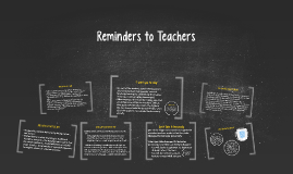 Reminders to Teachers