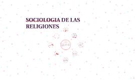 SOCIOLOGIA DE LAS RELIGIONES