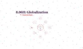 Copy of 8.06H: Globalization