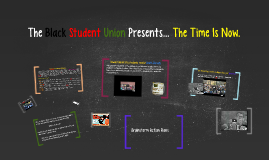 The Black Student Union Presents... The Time Is Now.