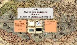 De la Guerra dels Segadors fins a la Guerra de Successió Eur