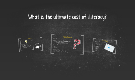 What is the ultimate cost of illiteracy?