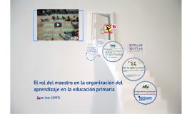 Copy of El rol del maestro en la organización del aprendizaje en la educación primaria barcelona paidó