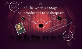 All The World's A Stage: