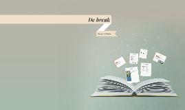 Copy of De breuk