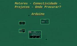 Motores - Conectividade - Projetos - onde procurar? Arduino