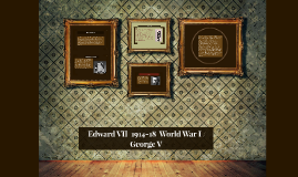 Edward VII  1914-18  World War I /