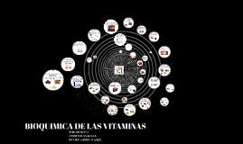 BIOQUIMICA DE LAS VITAMINAS