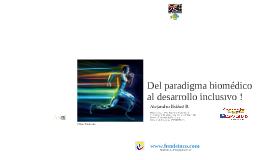 Del paradigma biomédico hacia el desarrollo inclusivo.