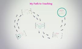 My Path to Teaching