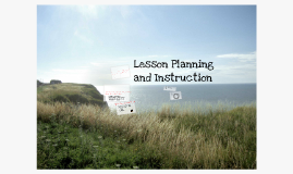 Copy of Lesson Planning and Instruction
