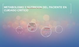 METABOLISMO Y NUTRICION EN CUIDADO CRITICO