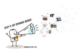 STEP IT UP! SPEAKER SERIES