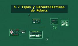 1.7 Tipos y Características de Robots