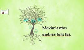 Movimientos ambientalistas.