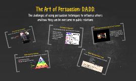 The Art of Persuasion: D.A.D.D.