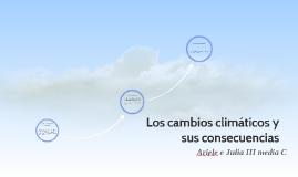 Los cambios climáticos y sus consecuencias