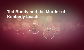 Ted Bundy and the Murder of Kimberly Leach