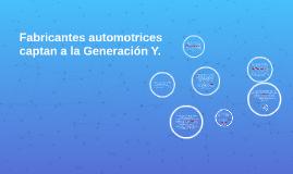 Fabricantes automotrices captan a la Generación Y.