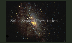 Copy of Solar System Prezi-tation.