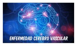 Copy of Enfermedad Cerebro Vascular