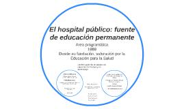 El hospital público: fuente de educación permanente