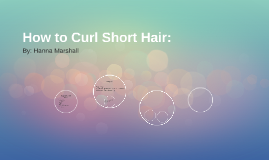 How to Curl Short Hair: