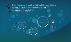 The Influence of Artwork on Political Decision Making
