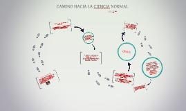 Copy of CAMINO HACIA LA CIENCIA NORMAL