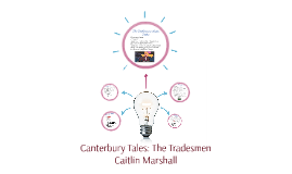 Canterbury Tales: The Tradesmen
