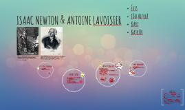 ISAAC NEWTON & ANTOINE LAVOISIER