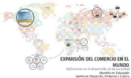 EXPANSIÓN DEL COMERCIO EN EL MUNDO