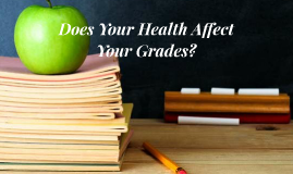 Does Your Health Affect Your Grades?