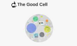 The Good Cell