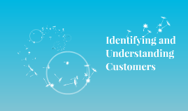 Identifying and Understanding Customers