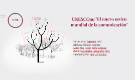 """Copia de Copy of UNESCO """"El nuevo orden mundial de la comunicación"""""""