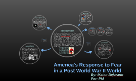 America's Response to Fear in a Post World War II World