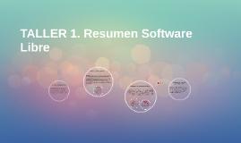 TALLER 1. Resumen Software Libre