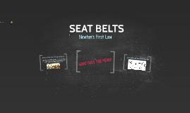 SEAT BELTS!