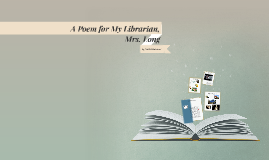 """Read the excerpt from """"A Poem for My Librarian, Mrs. Long"""